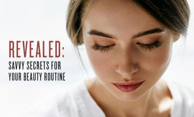 Secrets for Your Beauty Routine